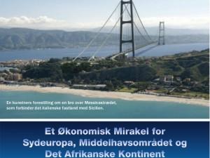 Specialrapport: <br>Et økonomisk mirakel for Sydeuropa, <br>Middelhavsområdet og det afrikanske kontinent
