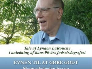 Specialrapport: <br>Lyndon LaRouche: Evnen til at gøre det gode <br>– Mennesket har en særlig opgave i universet