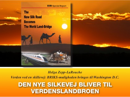 Den Nye Silkevej bliver til Verdenslandbroen <br />Af Helga Zepp-LaRouche