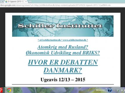 Schiller Instituttets Ugeavis 2015 12/13: <br />Atomkrig med Rusland? <br />Økonomisk udvikling med BRIKS? <br />HVOR ER DEBATTEN I DANMARK?