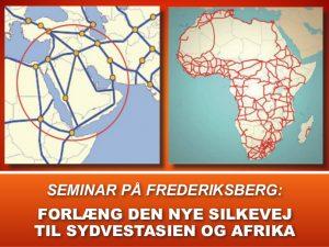 NYHEDSORIENTERING APRIL 2016: <br>Seminar &#8211; Forlæng den Nye Silkevej til Sydvestasien og Afrika