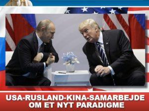 USA-RUSLAND-KINA SAMARBEJDE <br>OM ET NYT PARADIGME. <br>Nyhedsorientering juli 2017
