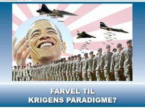 NYHEDSORIENTERING JANUAR 2017: <BR>Farvel til krigens paradigme?