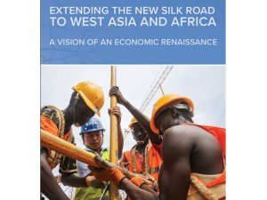 Schiller Institute Special Report: <br>Extending the New Silk Road to West Asia (Middle East) and Africa: <br>A Vision of an Economic Renaissance,