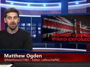 Forbandede britiske løgne: <br>Kejseren går rundt i den bare <br>skjorte! Storbritanniens <br>forbrydelser er afsløret!  <br>LaRouchePAC Internationale <br>Webcast, 20. april, 2018