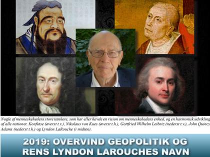NYHEDSORIENTERING JANUAR-FEBRUAR <br>2019: Overvind geopolitik og rens Lyndon LaRouches navn