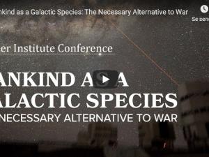 Schiller-konference i New York: 'Menneskeheden som en galaktisk art: <br>Det nødvendige alternativ til krig'