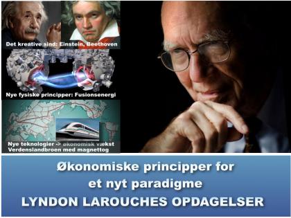 NYHEDSORIENTERING SPECIELRAPPORT OKTOBER 2019: <BR>Økonomiske principper for et nyt paradigme: <br>Lyndon LaRouches opdagelser