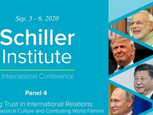 Schiller Instituttets videokonference <br>PANEL IV d. 6. sept. 21:00 – 24:00): <br>Opbygning af tillid i internationale relationer: <br>Klassisk kulturs rolle og bekæmpelse af global hungersnød