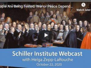Folk testes: Krig eller fred afhænger af enkeltpersoner, der handler for det almene vel. <br>Schiller Instituttets ugentlige webcast med Helga Zepp-LaRouche den 22. oktober 2020