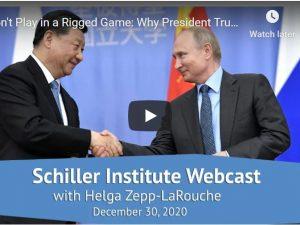 Spil ikke i et aftalt spil: Hvorfor præsident Trump bør nu acceptere Putins P5 topmøde tilbud. <br>Schiller Instituttets ugentlige webcast med Helga Zepp-LaRouche den 30. december 2020