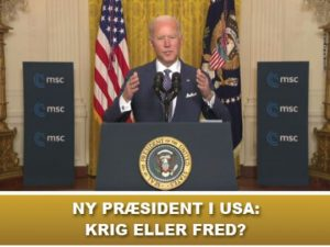 NYHEDSORIENTERING FEBRUAR-MARTS 2021: <br>Ny præsident i USA: Krig eller fred?