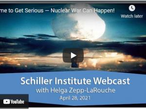 Tid til at være alvorlig – atomkrig kan ske! <br> Schiller Instituttets ugentlige webcast med <br> Helga Zepp-LaRouche, den 28. april 2021
